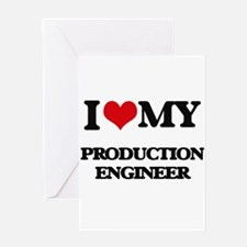 I love my Production Engineer Greeting Cards