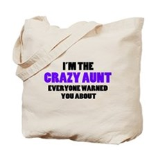 Crazy Aunt You Were Warned About Tote Bag