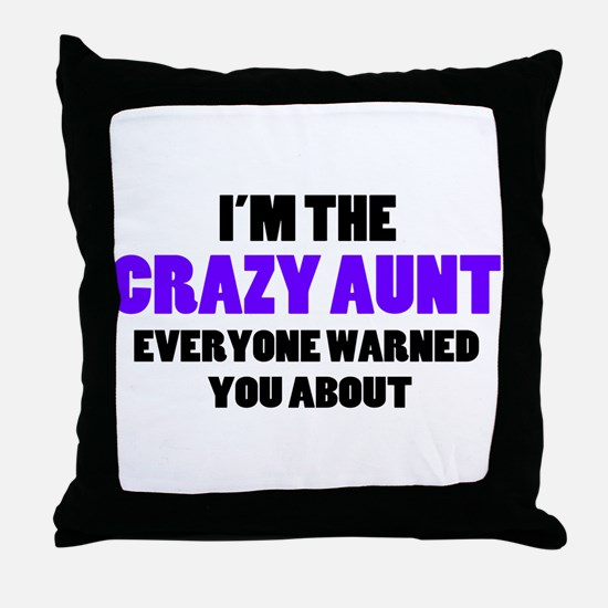 Crazy Aunt You Were Warned About Throw Pillow