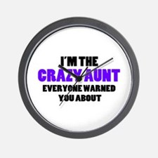 Crazy Aunt You Were Warned About Wall Clock
