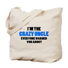 Crazy Uncle You Were Warned About Tote Bag