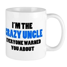 Crazy Uncle You Were Warned About Mug
