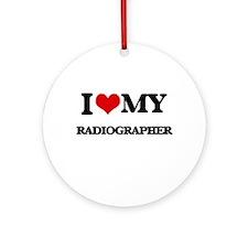 I love my Radiographer Ornament (Round)