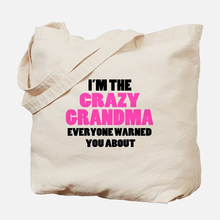 Crazy Grandma You Were Warned About Tote Bag