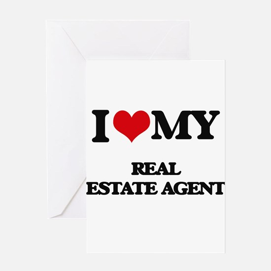 I love my Real Estate Agent Greeting Cards