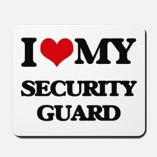 I love my Security Guard Mousepad