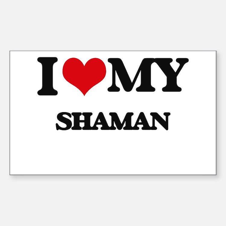 I love my Shaman Decal