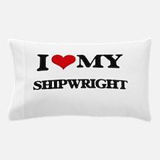 I love my Shipwright Pillow Case