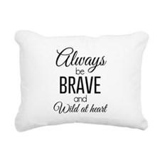 Always Be Brave and Wild at Heart Rectangular Canv