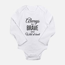 Always Be Brave and Wild at Heart Body Suit