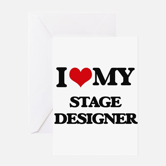 I love my Stage Designer Greeting Cards