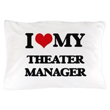 I love my Theater Manager Pillow Case