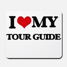 I love my Tour Guide Mousepad