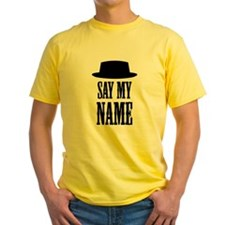 Heisenberg Say My Name T