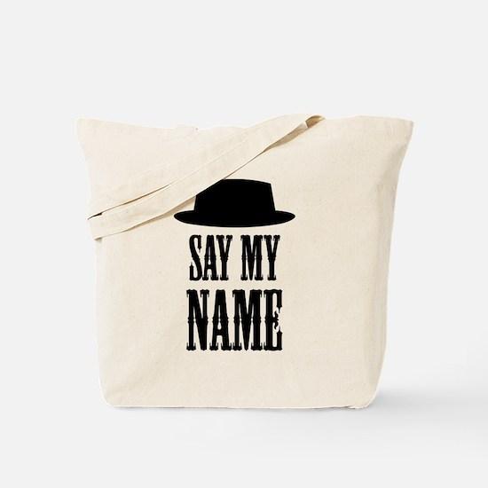 Heisenberg Say My Name Tote Bag