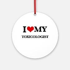 I love my Toxicologist Ornament (Round)