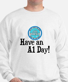 Have an A1 Day! Sweatshirt