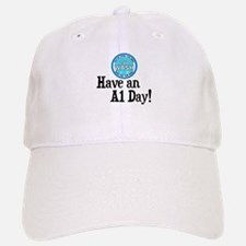 Have an A1 Day! Baseball Baseball Cap