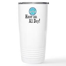 Have an A1 Day! Travel Coffee Mug