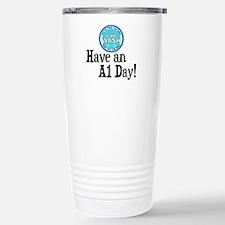 Have an A1 Day! Travel Mug