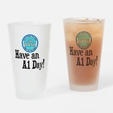 Have an A1 Day! Drinking Glass