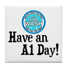 Have an A1 Day! Tile Coaster
