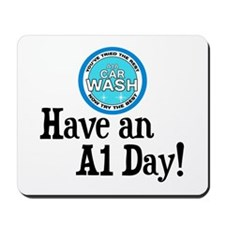 Have an A1 Day! Mousepad