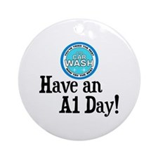 Have an A1 Day! Ornament (Round)