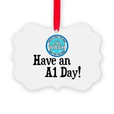 Have an A1 Day! Ornament