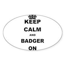 KEEP CALM AND BADGER ON Decal