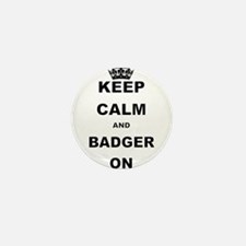 KEEP CALM AND BADGER ON Mini Button (10 pack)