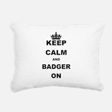 KEEP CALM AND BADGER ON Rectangular Canvas Pillow