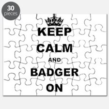 KEEP CALM AND BADGER ON Puzzle