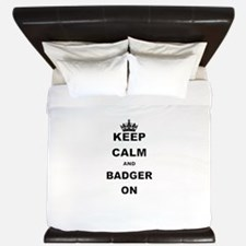 KEEP CALM AND BADGER ON King Duvet