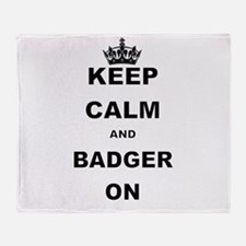 KEEP CALM AND BADGER ON Throw Blanket