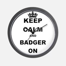 KEEP CALM AND BADGER ON Wall Clock