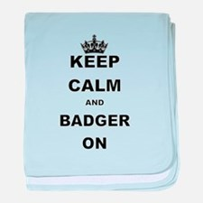 KEEP CALM AND BADGER ON baby blanket