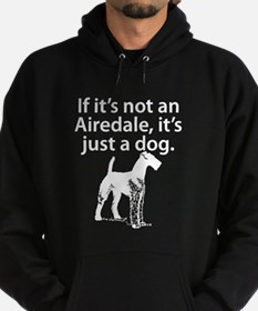 If Its Not An Airedale Hoodie