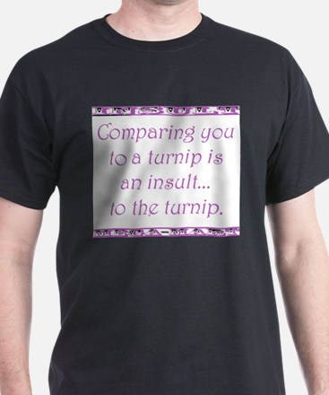 Comparing You To A Turnip T-Shirt