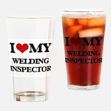 I love my Welding Inspector Drinking Glass