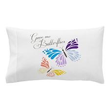 Gave Me Butterflies Pillow Case