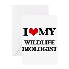 I love my Wildlife Biologist Greeting Cards