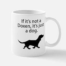 If Its Not A Doxen Mugs