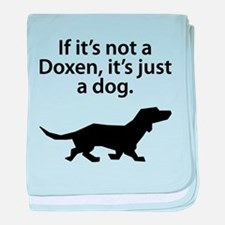 If Its Not A Doxen baby blanket