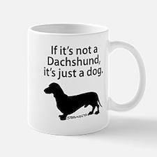 If Its Not A Dachshund Mugs