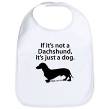 If Its Not A Dachshund Bib