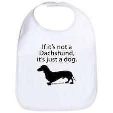 If Its Not A Dachshund Bib
