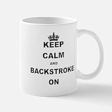 KEEP CALM AND BACKSTROKE ON Mugs