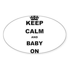 KEEP CALM AND BABY ON Decal