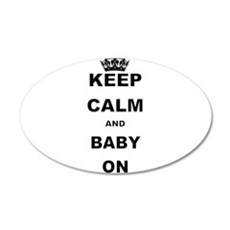 KEEP CALM AND BABY ON Wall Decal